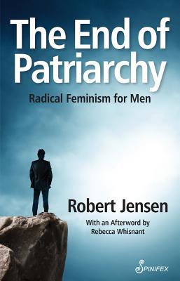 The End of Patriarchy: Radical Feminism for Men Cover Image