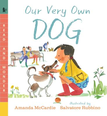 Our Very Own Dog: Taking Care of Your First Pet (Read and Wonder) Cover Image