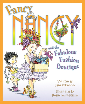 Fancy Nancy and the Fabulous Fashion Boutique Cover Image