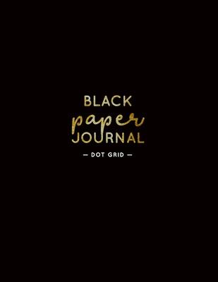 Black Paper Journal Dot Grid: 8.5x11 Large A4 Dot Grid Journal Cover Image