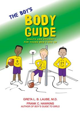 The Boy's Body Guide: A Health and Hygiene Book for Boys 8 and Older Cover Image