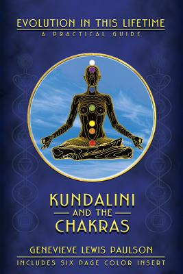Kundalini and the Chakras: Evolution in This Lifetime: A Practical Guide Cover Image