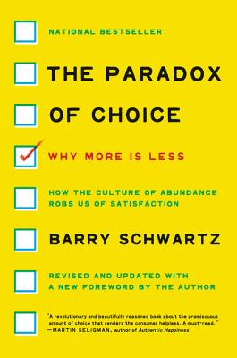 The Paradox of Choice: Why More Is Less, Revised Edition Cover Image