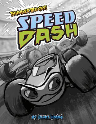 Speed Dash: A Monster Truck Myth (Thundertrucks!) Cover Image