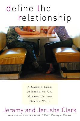 Define the Relationship: A Candid Look at Breaking Up, Making Up, and Dating Well Cover Image