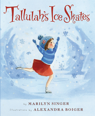 Tallulah's Ice Skates by Marilyn Singer