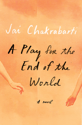 A Play for the End of the World: A novel Cover Image