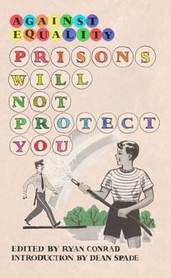 Prisons Will Not Protect You: Against Equality Cover Image