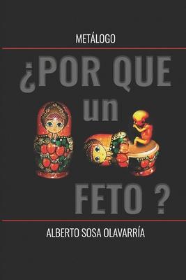 METÁLOGO ¿Por qué un feto? Cover Image