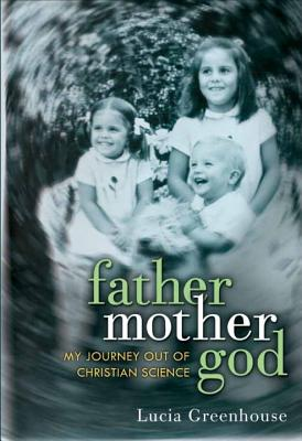 fathermothergod: My Journey Out of Christian Science Cover Image