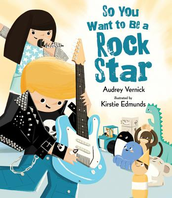 So You Want to Be a Rock Star Cover