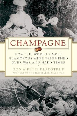 Champagne: How the World's Most Glamorous Wine Triumphed Over War and Hard Times Cover Image
