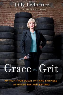 Grace and Grit: My Fight for Equal Pay and Fairness at Goodyear and Beyond Cover Image