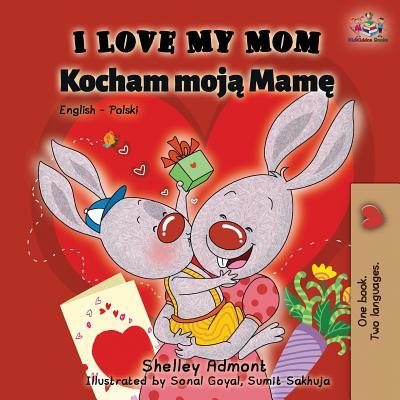 I Love My Mom: English Polish Bilingual Book (English Polish Bilingual Collection) Cover Image