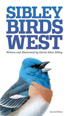 The Sibley Field Guide to Birds of Western North America: Second Edition (Sibley Guides) Cover Image