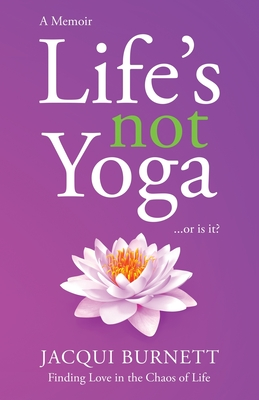 Cover for Life's Not Yoga