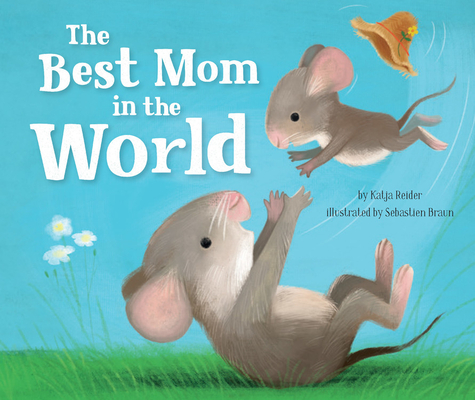 The Best Mom in the World! (Clever Family Stories) Cover Image