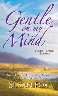 Gentle On My Mind: (A Caribou Crossing Romance #2) Cover Image