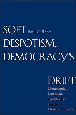 Soft Despotism, Democracy's Drift Cover