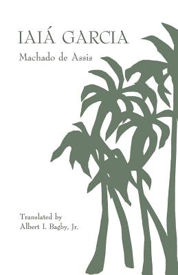 Cover for Iaiá Garcia (Studies in Romance Languages #17)