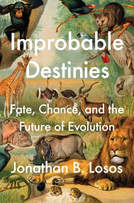 Improbable Destinies: Fate, Chance, and the Future of Evolution Cover Image