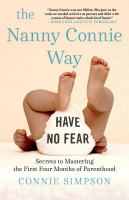 The Nanny Connie Way: Secrets to Mastering the First Four Months of Parenthood Cover Image