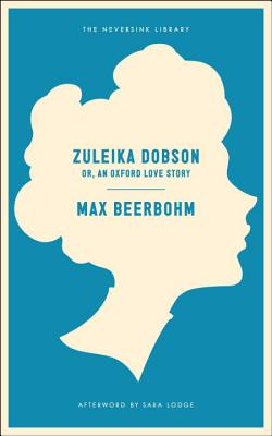 Zuleika Dobson Or, an Oxford Love Story Cover Image