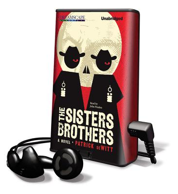 The Sisters Brothers [With Earbuds] (Playaway Adult Fiction) Cover Image