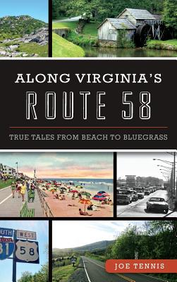 Along Virginia's Route 58: True Tales from Beach to Bluegrass Cover Image