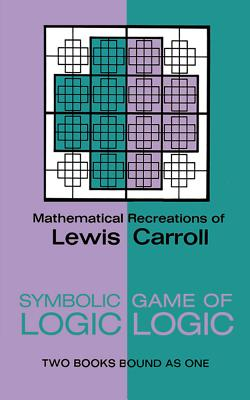 Symbolic Logic and the Game of Logic (Dover Recreational Math) Cover Image