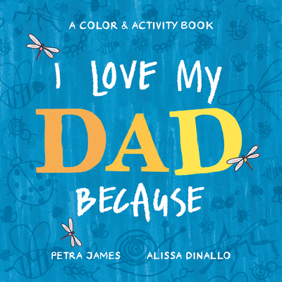 I Love My Dad Because: A Color & Activity Book Cover Image