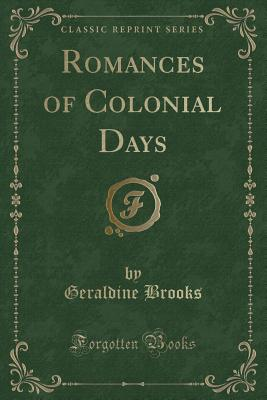Romances of Colonial Days (Classic Reprint) Cover Image