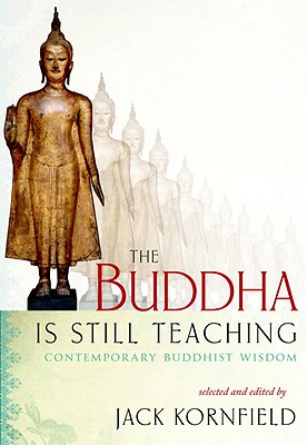 The Buddha Is Still Teaching: Contemporary Buddhist Wisdom Cover Image