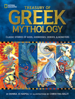 Treasury of Greek Mythology: Classic Stories of Gods, Goddesses, Heroes & Monsters Cover Image
