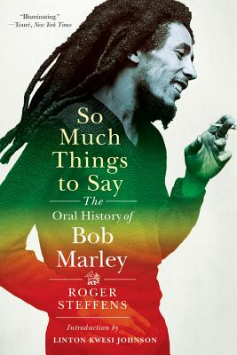 So Much Things to Say: The Oral History of Bob Marley Cover Image