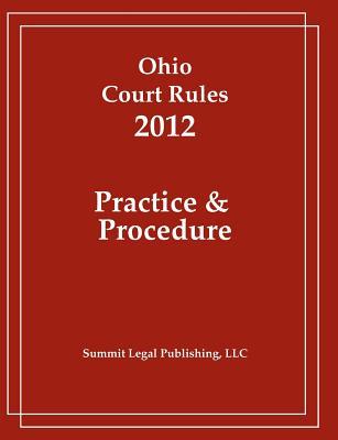Ohio Court Rules 2012, Practice & Procedure Cover Image