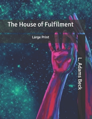 The House of Fulfilment: Large Print Cover Image