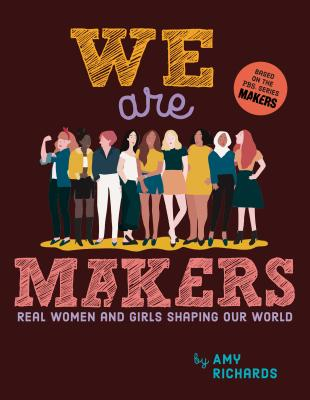 We Are Makers: Real Women and Girls Shaping Our World Cover Image