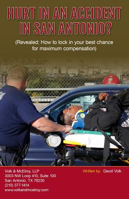 Hurt In An Accident In San Antonio?: (Revealed: How to lock in your best chance for maximum compensation) Cover Image