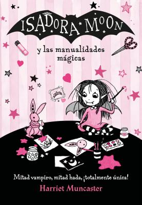 Isadora Moon y las manualidades mágicas / Isadora Moon and Magical Arts and  Crafts Cover Image