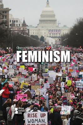 Feminism (Opposing Viewpoints) Cover Image