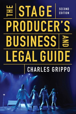 The Stage Producer's Business and Legal Guide (Second Edition) Cover Image