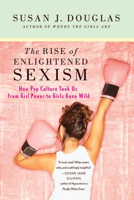 Cover for The Rise of Enlightened Sexism