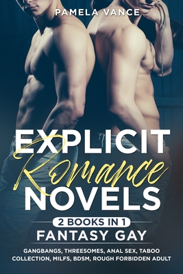 Explicit Romance Novels (2 Books in 1): Fantasy Gay. Gangbangs, Threesomes, Anal Sex, Taboo Collection, MILFs, BDSM, Rough Forbidden Adult Cover Image