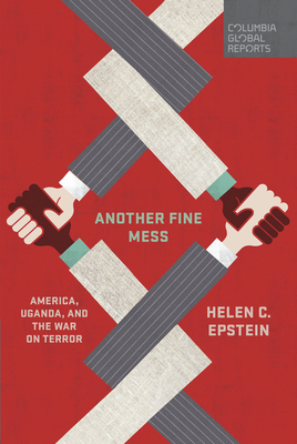 Another Fine Mess: America, Uganda, and the War on Terror Cover Image