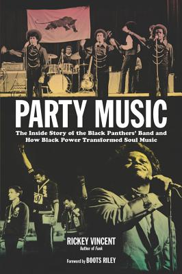 Party Music: The Inside Story of the Black Panthers' Band and How Black Power Transformed Soul Music Cover Image