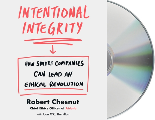 Intentional Integrity: How Smart Companies Can Lead an Ethical Revolution Cover Image