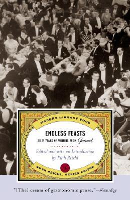 Endless Feasts: Sixty Years of Writing from Gourmet Cover Image