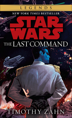 Last Command (Star Wars: Thrawn Trilogy (PB) #3) Cover Image