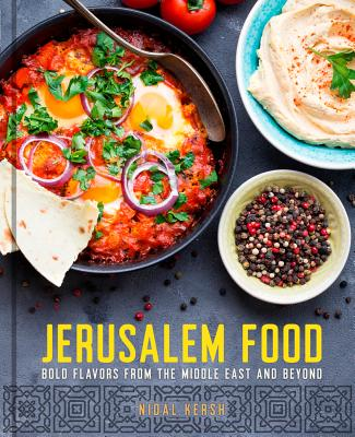 Jerusalem Food: Bold Flavors from the Middle East and Beyond Cover Image
